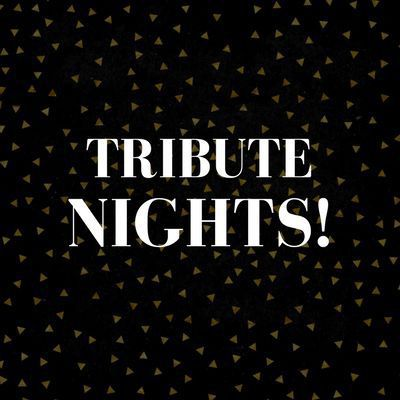 Tribute Nights